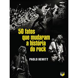 50 fatos que mudaram a história do rock