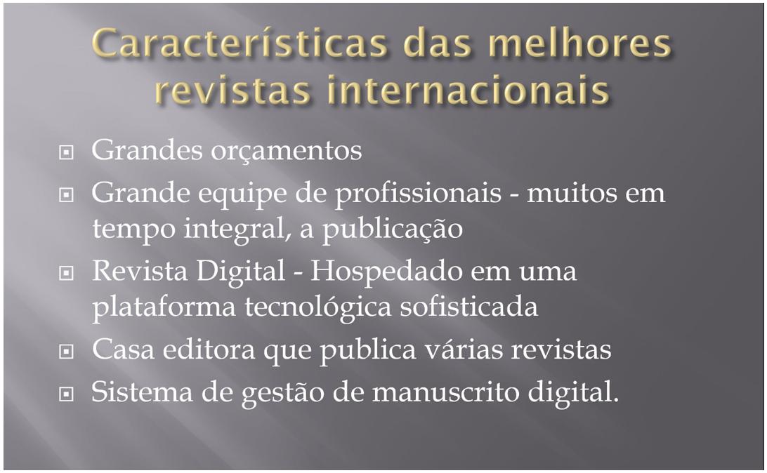 Características dos periódicos de prestígio internacional. (Fonte: H Momen7)