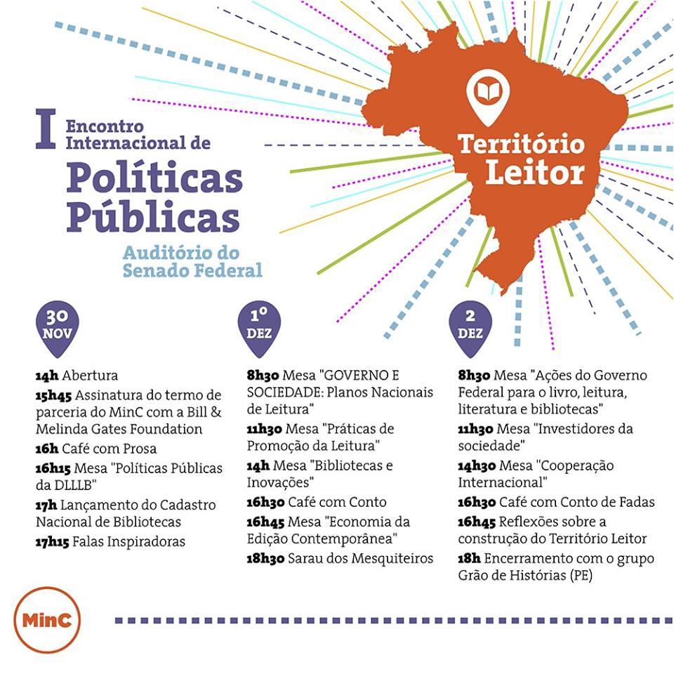 I Encontro Internacional de Políticas Públicas – Território Leitor, que acontece de 30 de novembro a 2 de dezembro, no auditório do Senado Federal, com programação aberta ao público.