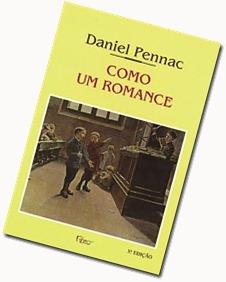 """""""Como um romance"""", de Daniel Pennac. CLIQUE PARA COMPRAR O LIVRO."""